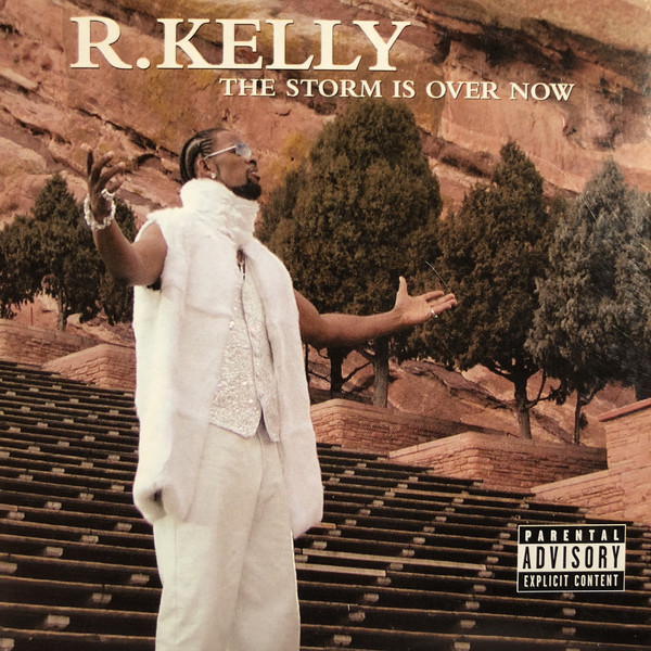 R Kelly The Storm Is Over Now
