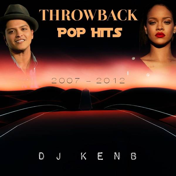 DJ KenB - Throwback Pop Hits (2007-2012) Mixtape