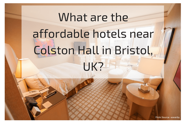 What Are The Affordable Hotels Near Colston Hall In Bristol