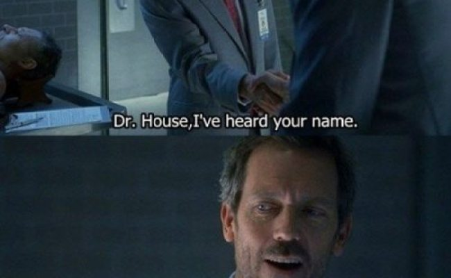 What Are Some Of The Best Memes Of Dr House Quora