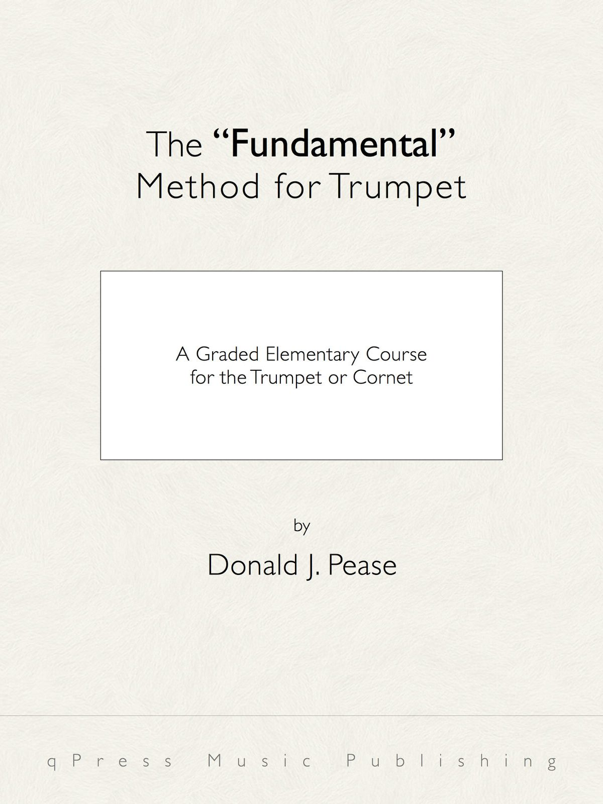 Fundamental Method for the Cornet or Trumpet by Pease