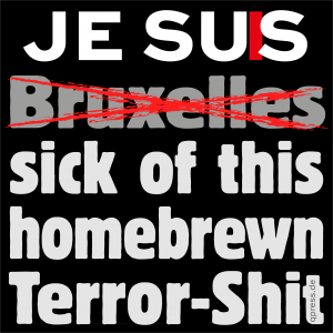 je-suis-bruxelles-jesus sick of this homebrewn terror shit 22 mar 2016 qpress