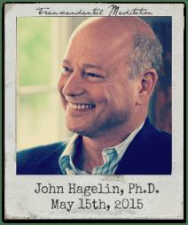 5.15.15 John Hagelin, Ph.D.