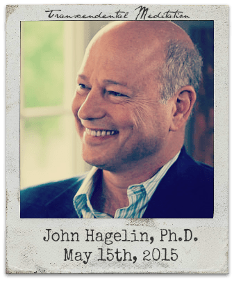 5.15.15 John Hagelin, Ph.D.