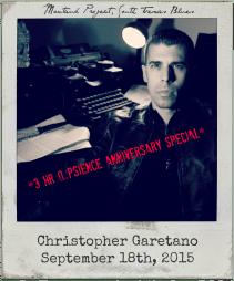 "9.18.15 Q.Psience 3HR Anniversary Special: Christopher Garetano, ""Montauk Chronicles"""