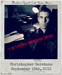 "9.18.15 Q.Psience 3HR Anniversary Special: Christopher Garetano, ""Montauk Chronicles"""