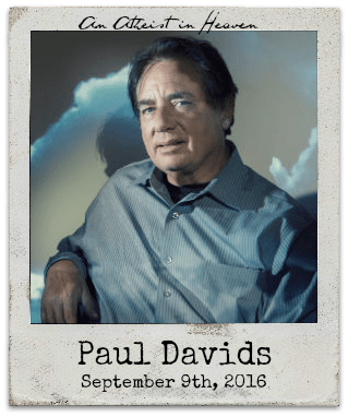 """9.9.16 Paul Davids: """"An Atheist in Heaven: The Ultimate Evidence for Life After Death?"""""""