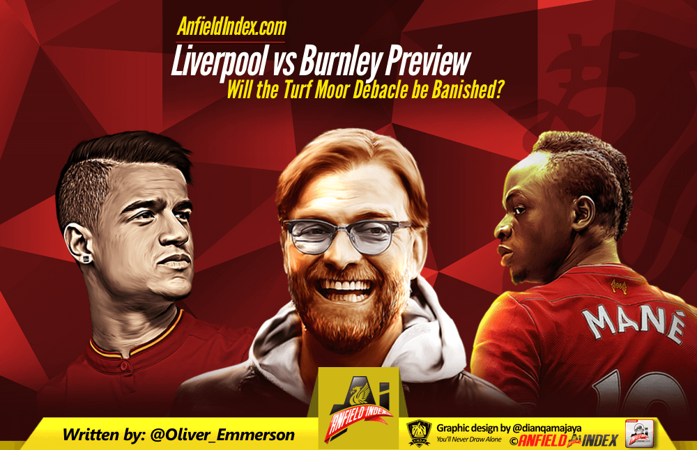 Liverpool vs Burnley Preview: Will the Turf Moor Debacle be Banished?