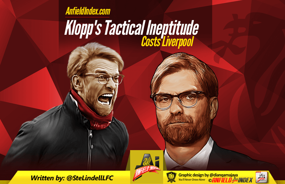Klopp's Tactical Ineptitude Costs Liverpool