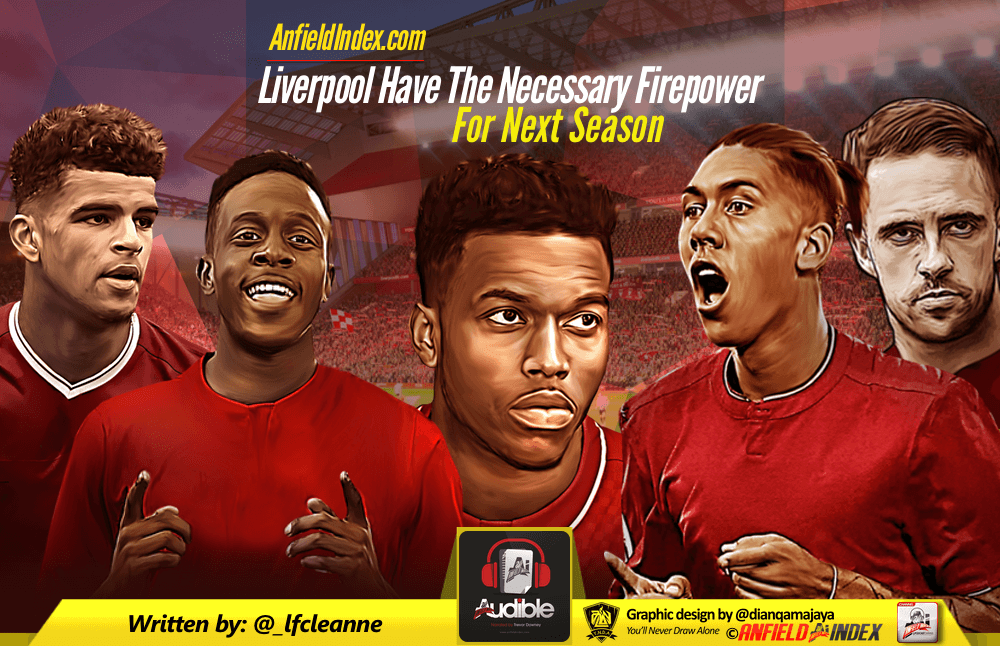 Liverpool Have The Necessary Firepower For Next Season