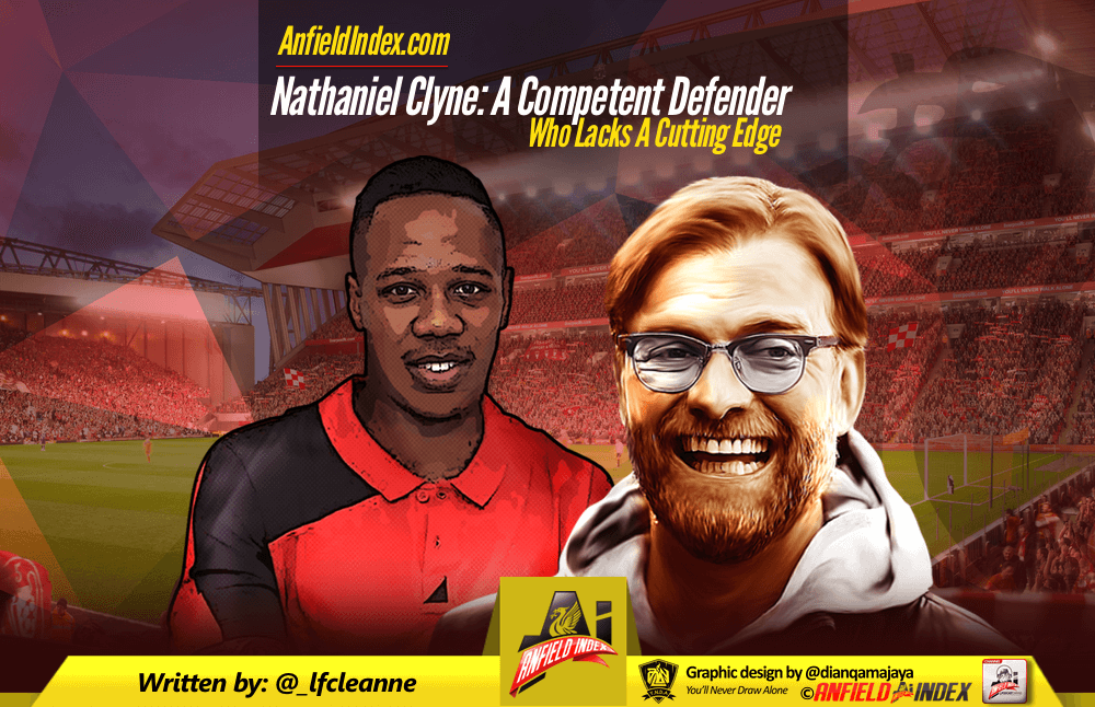 Nathaniel Clyne: A Competent Defender Who Lacks A Cutting Edge