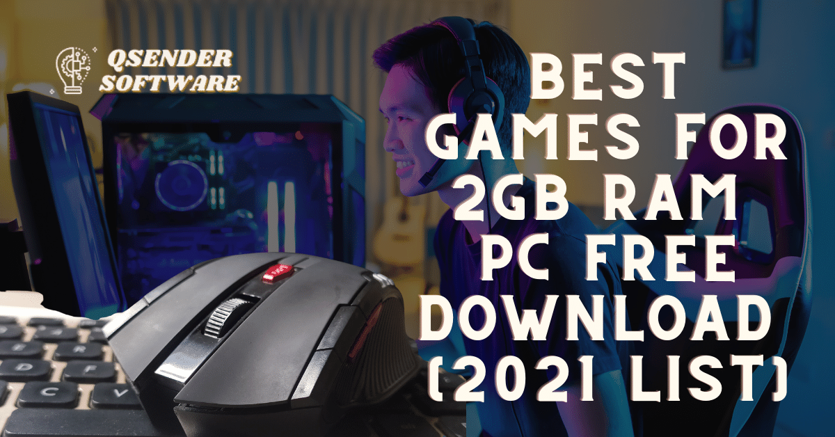 Best Games For 2Gb Ram PC Free Download – [2021 List]