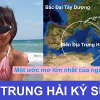 """BIỂN ĐỊA TRUNG HẢI KÝ SỰ """" Một ước mơ lớn nhất của người Việt nam"""""""