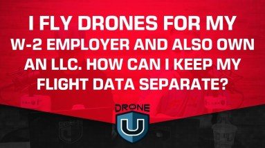 I Fly Drones For My W-2 Employer and Also Own an LLC. How Can I Keep My Flight Data Separate?