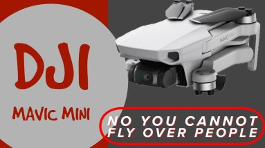 DJI Mavic Mini - NO YOU CAN'T FLY IT OVER PEOPLE...Yet