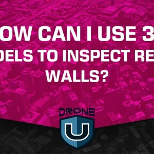 How Can I Use 3D Models to Inspect Rebar Walls?