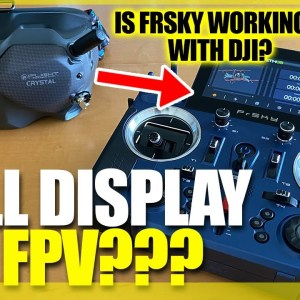 FIRST RADIO to DISPLAY DJI Digital FPV? - FrSky Tandem X20, X20S, and X20 HD - Review & Overview