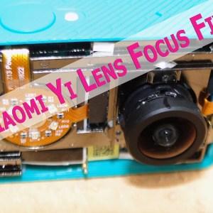 Xiaomi Yi Camera - Fix Lens Out of focus Problem - Lens Focus Fix