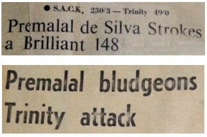 News paper headings on Premalal's inning against Trinity College