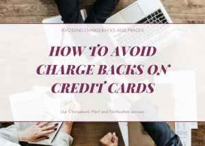 How to avoid Charge backs on Credit cards