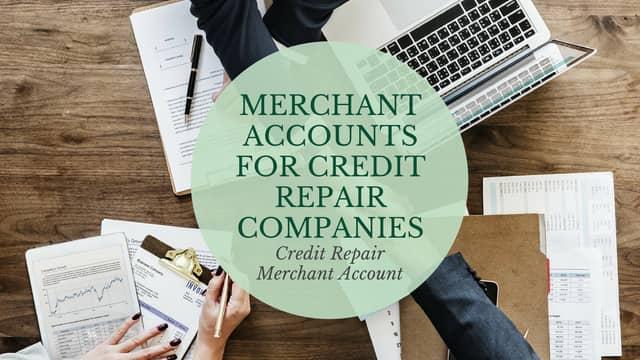 Merchant Accounts for Credit Repair Companies