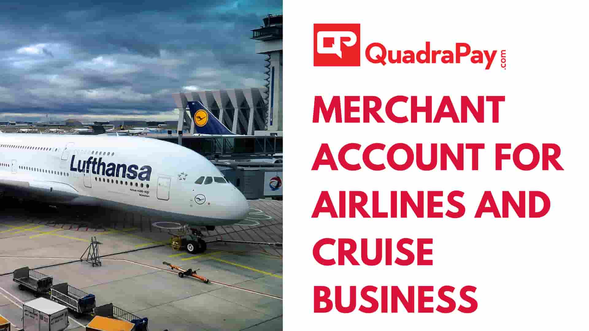 Merchant Account for Airlines and Cruise Business