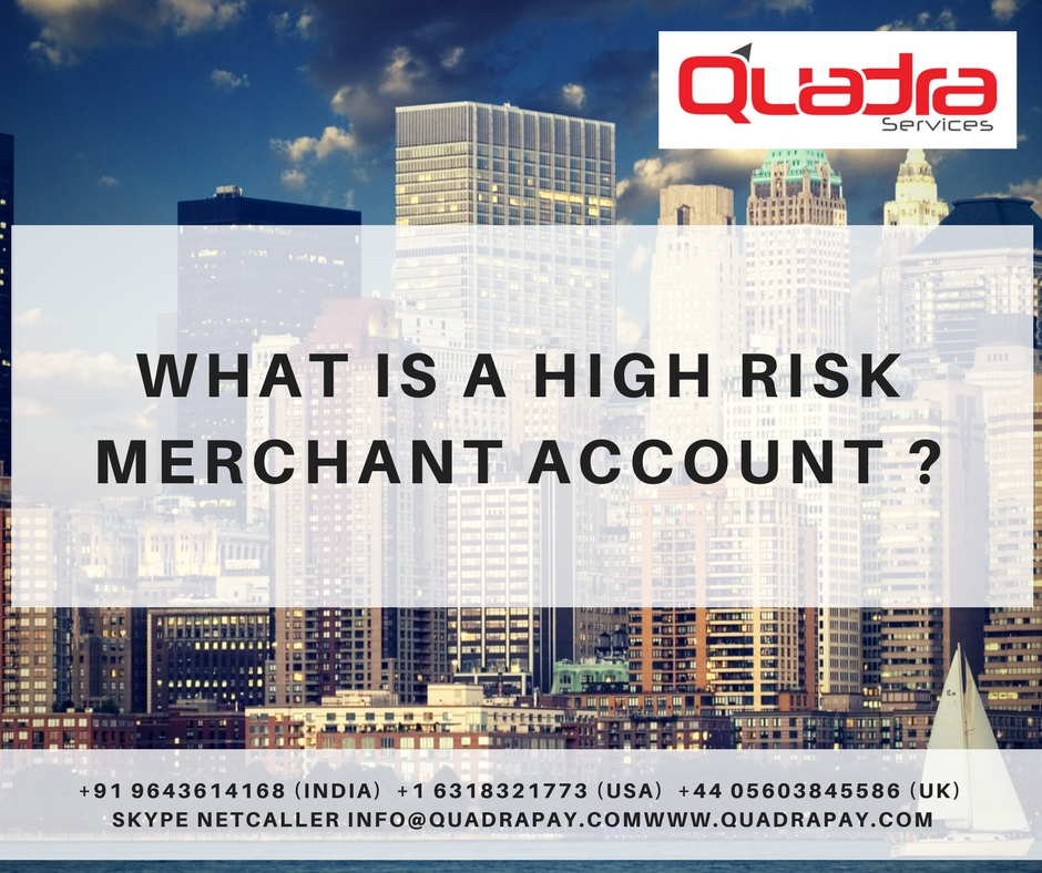 What is a High Risk Merchant Account ?