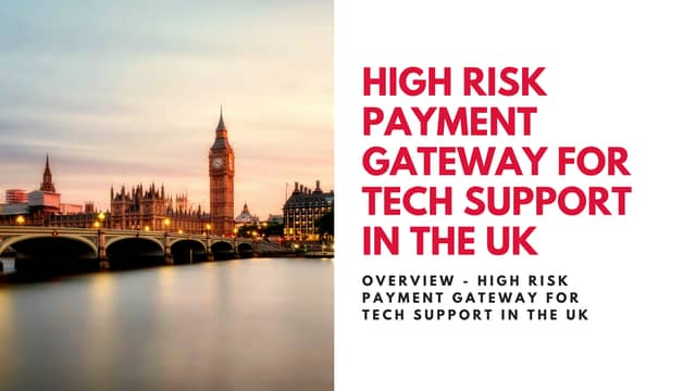 High risk payment gateway for tech support in the UK