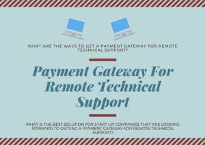 Payment Gateway For Remote Technical Support
