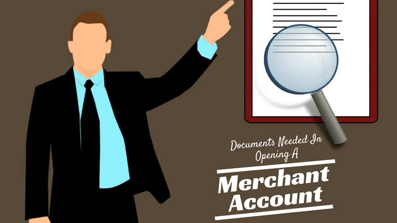 Documents Needed In Opening A Merchant Account