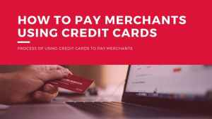 How to pay merchants using credit Cards
