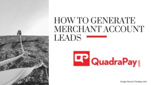 HOW TO GENERATE MERCHANT ACCOUNT LEADS