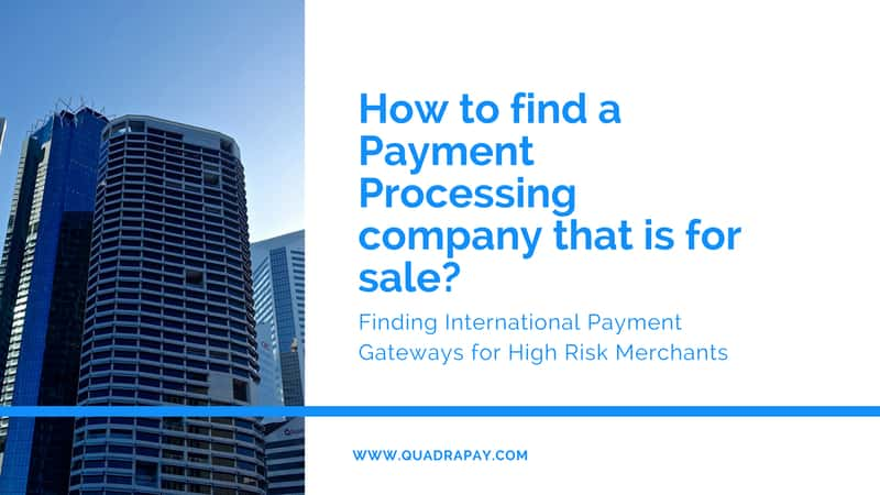 How to find a Payment Processing company that is for sale