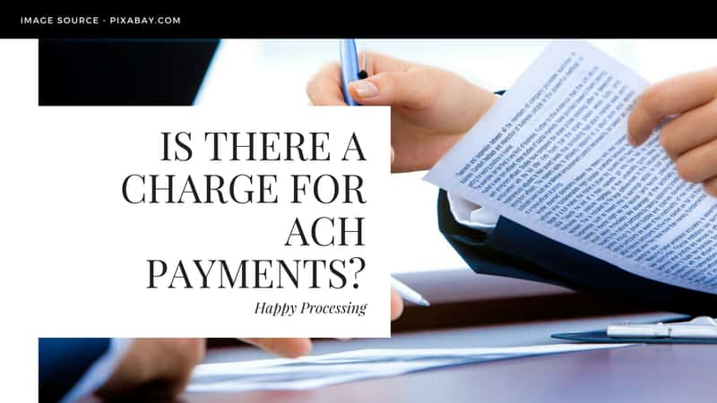 Is there a charge for ACH payments?