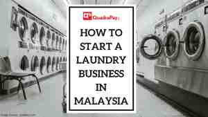 How to start a laundry business in Malaysia