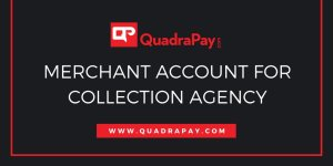 Merchant Account For Collection Agency