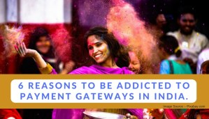 6 reasons to be addicted to Payment Gateways in India.