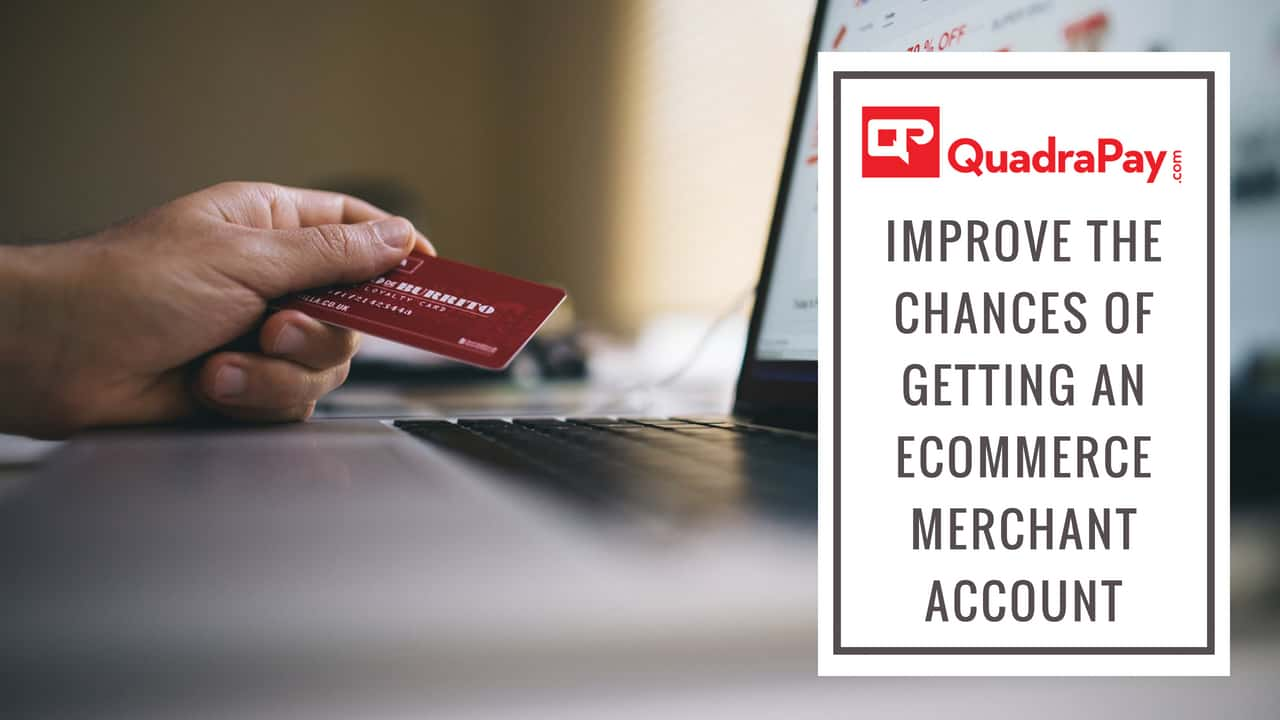 Improve the chances of getting an eCommerce merchant account