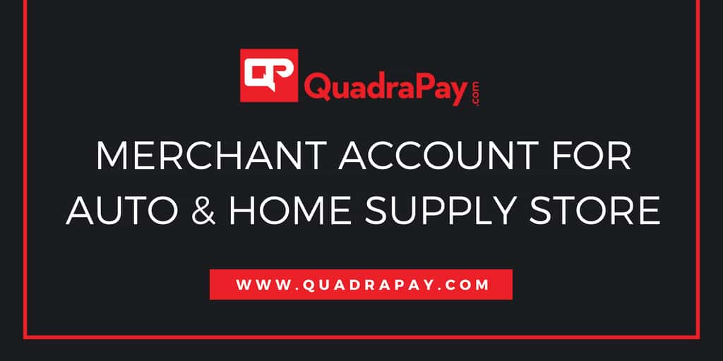 Merchant Account for Auto & Home Supply Store