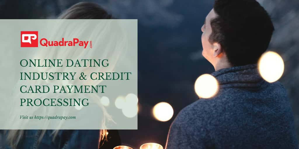 Online Dating Industry and Credit Card Payment Processing