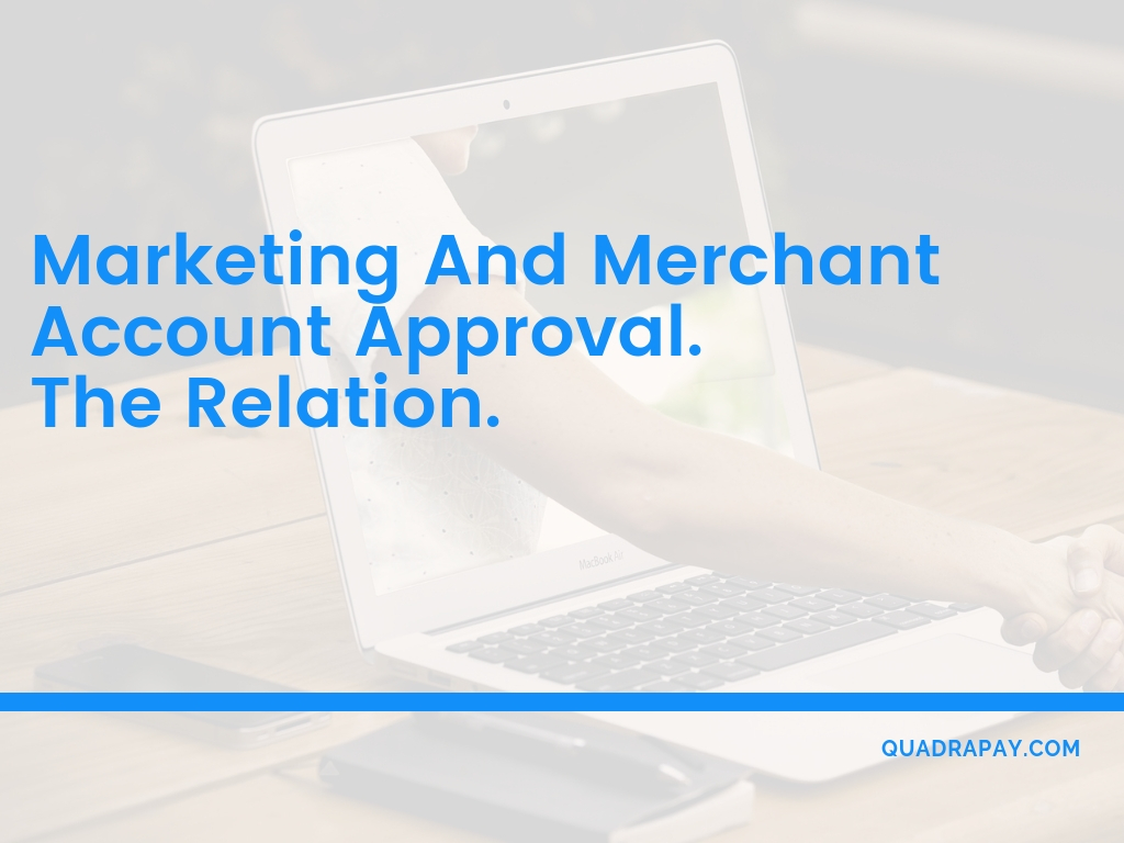 Marketing And Merchant Account Approval - The Relation.
