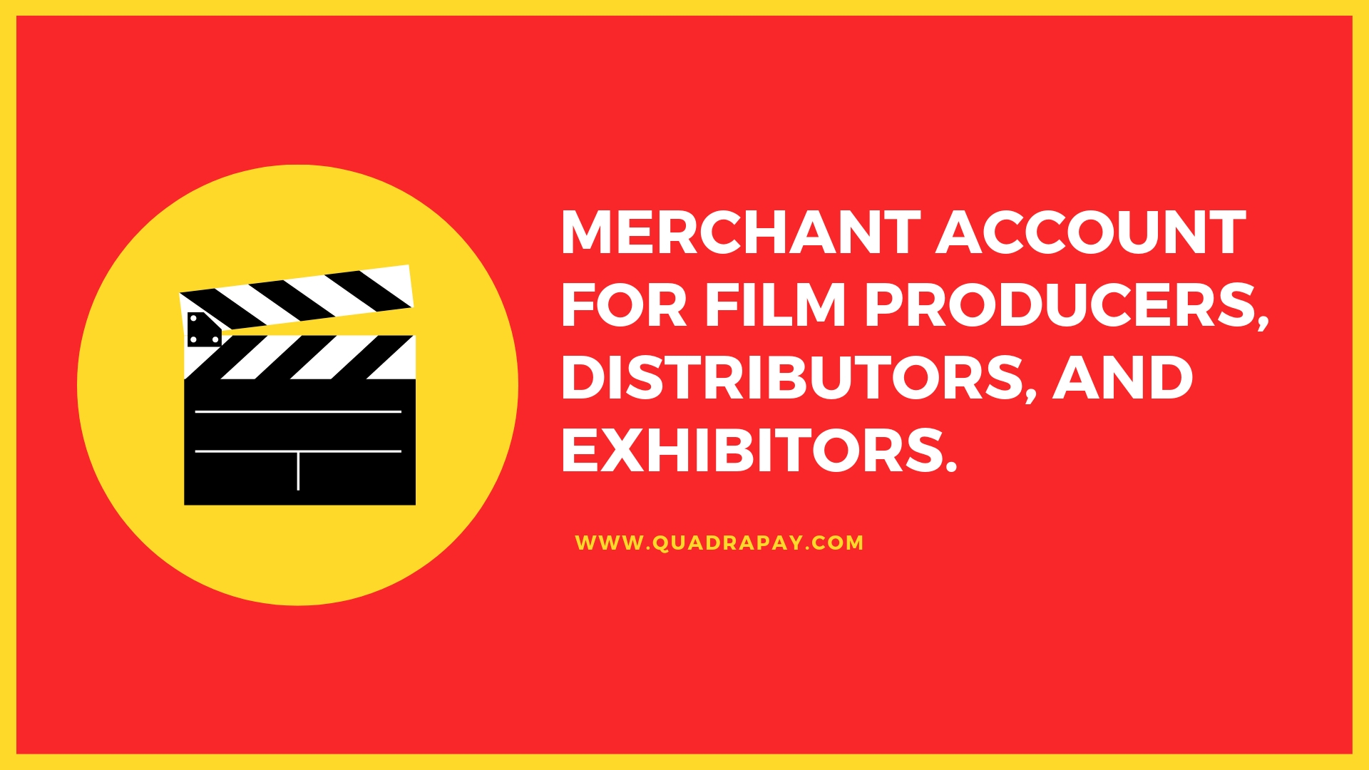 Merchant Account for Film producers, Distributors, and Exhibitors.