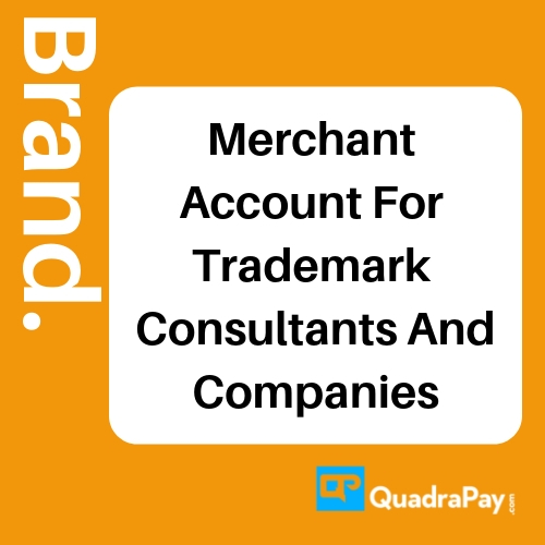Merchant Account For Trademark Consultants And Companies