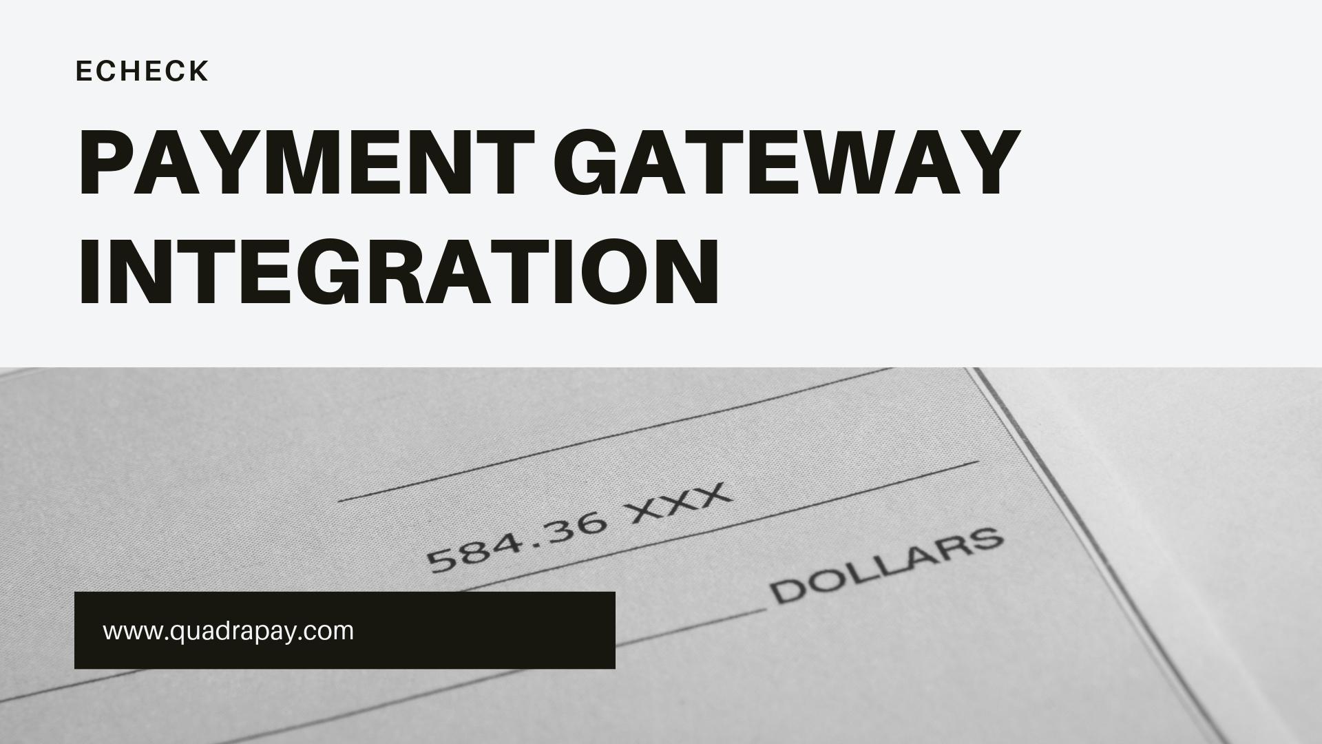 ECHECK PAYMENT GATEWAY INTEGRATION
