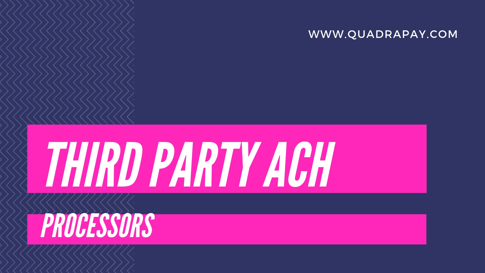 Third Party ACH Processors By Quadrapay