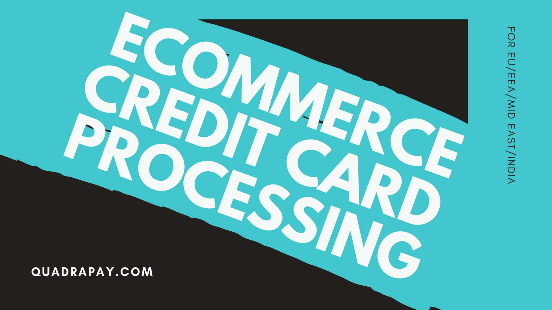 Ecommerce Credit Card Processing By Quadrapay