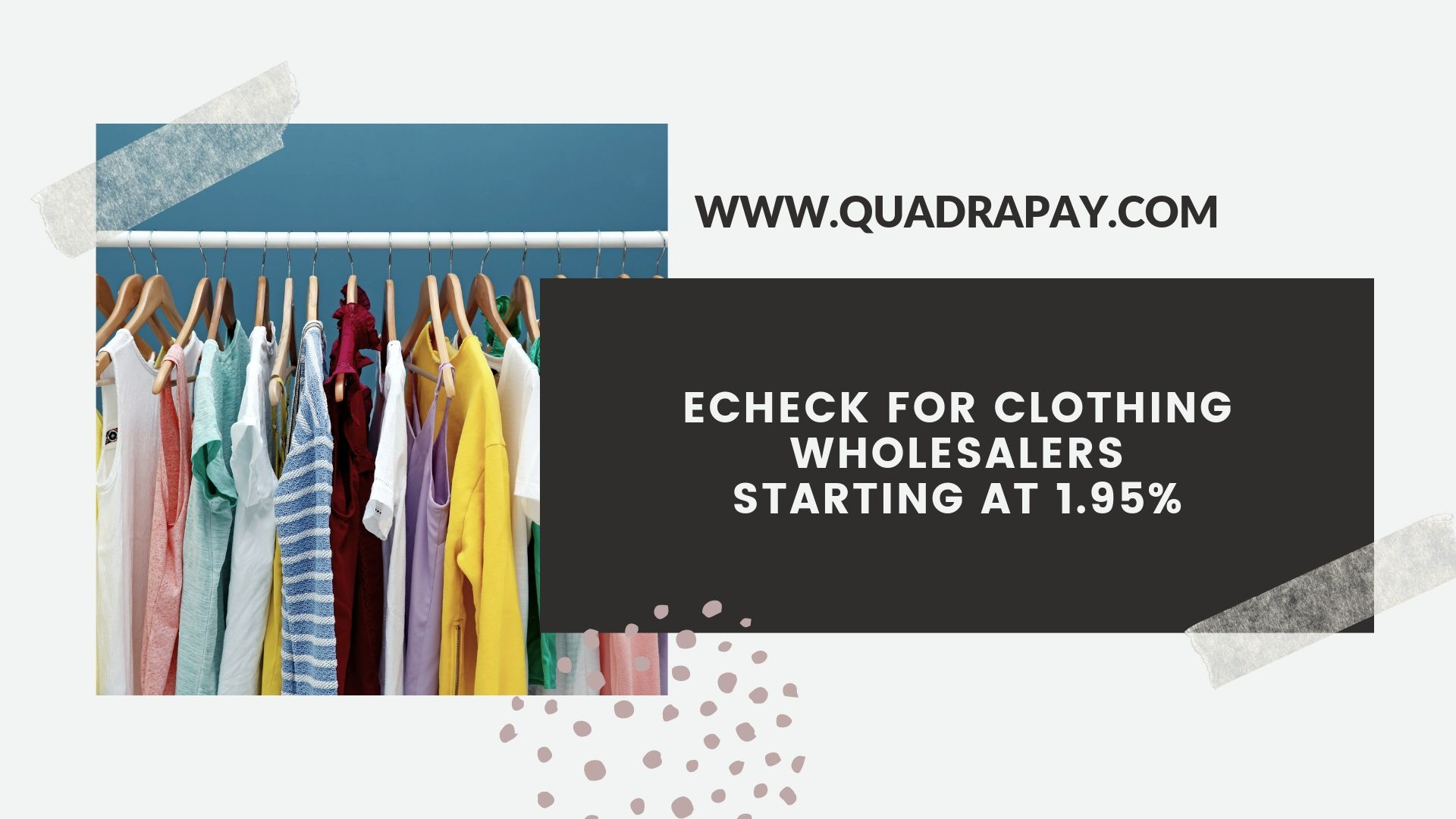 ECHECK FOR CLOTHING WHOLESALERS BY QUADRAPAY
