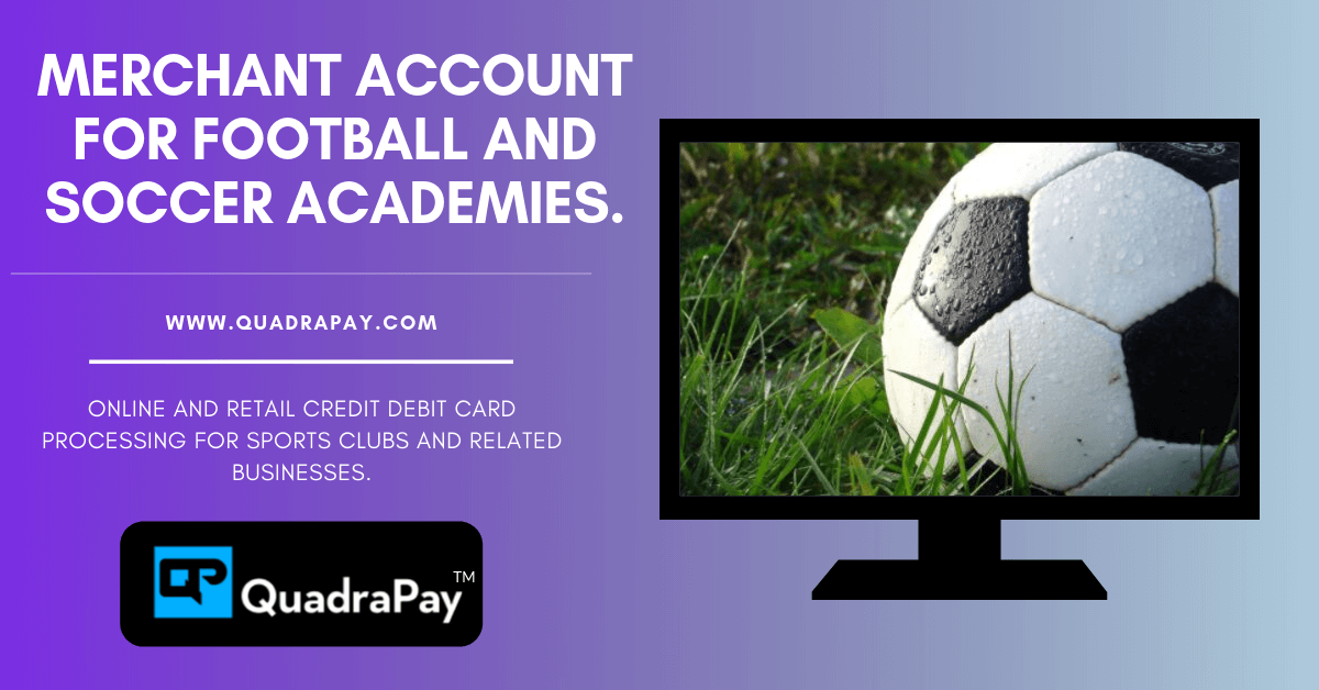 MERCHANT ACCOUNT FOR FOOTBALL AND SOCCER ACADEMIES