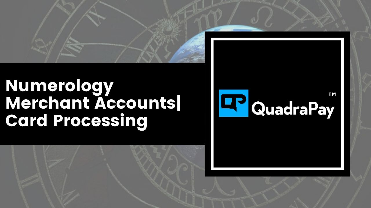 Numerology Merchant Accounts By Quadrapay