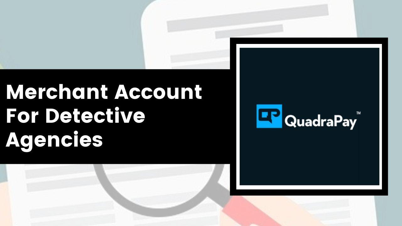 Merchant Account For Detective Agencies